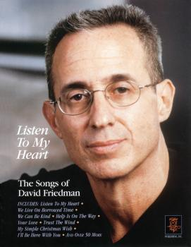 Listen to My Heart - The Songs of David Friedman (HL-00313309)