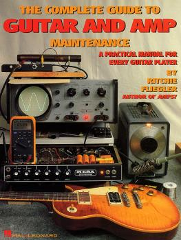 The Complete Guide to Guitar and Amp Maintenance: A Practical Manual f (HL-00330117)