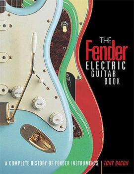 The Fender Electric Guitar Book - 3rd Edition: A Complete History of F (HL-00331752)
