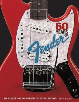 60 Years of Fender: Six Decades of the Greatest Electric Guitars (HL-00332861)