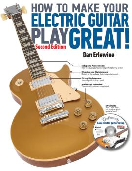 How to Make Your Electric Guitar Play Great! (Second Edition) (HL-00333024)