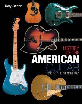 History of the American Guitar: 1833 to the Present Day (HL-00333186)
