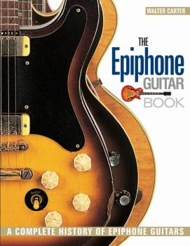The Epiphone Guitar Book: A Complete History of Epiphone Guitars (HL-00333269)