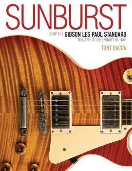 Sunburst: How the Gibson Les Paul Standard Became a Legendary Guitar (HL-00333746)