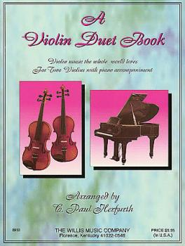 A Violin Duet Book: Violin Music the Whole World Loves for Two Violins (HL-00415234)