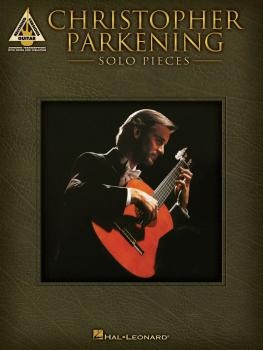 Christopher Parkening - Solo Pieces (HL-00690939)