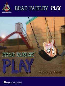 Brad Paisley - Play: The Guitar Album (HL-00690995)