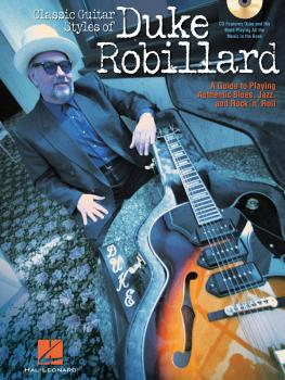 Classic Guitar Styles of Duke Robillard: A Guide to Playing Authentic  (HL-00695377)