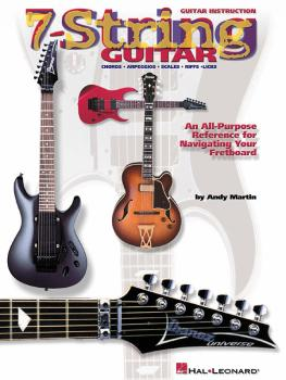 7-String Guitar: An All-Purpose Reference for Navigating Your Fretboar (HL-00695508)