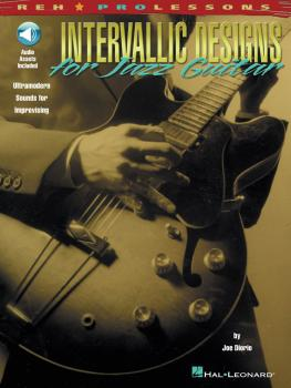 Intervallic Designs for Jazz Guitar: Ultramodern Sounds for Improvisin (HL-00695565)