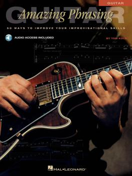 Amazing Phrasing - Guitar: 50 Ways to Improve Your Improvisational Ski (HL-00695583)