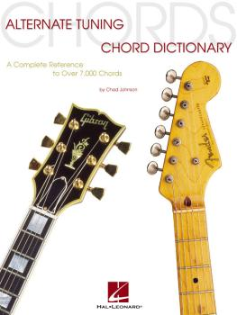 Alternate Tuning Chord Dictionary: A Complete Reference to Over 7,000  (HL-00695676)
