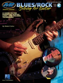 Blues/Rock Soloing for Guitar: A Guide to the Essential Scales, Licks  (HL-00695680)