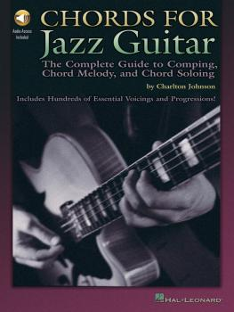 Chords for Jazz Guitar: The Complete Guide to Comping, Chord Melody an (HL-00695706)