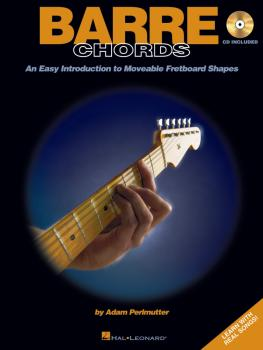Barre Chords: An Easy Introduction to Moveable Fretboard Shapes (HL-00695746)