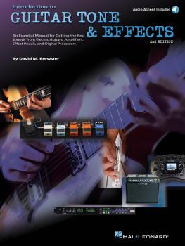 Introduction to Guitar Tone & Effects - 2nd Edition: A Manual for Gett (HL-00695766)