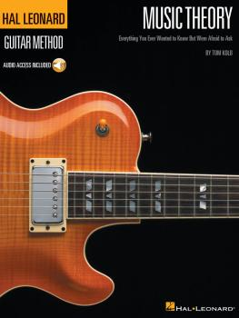 Music Theory for Guitarists: Everything You Ever Wanted to Know But We (HL-00695790)