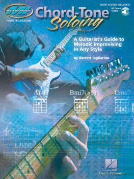 Chord Tone Soloing: A Guitarist's Guide to Melodic Improvising in Any  (HL-00695855)