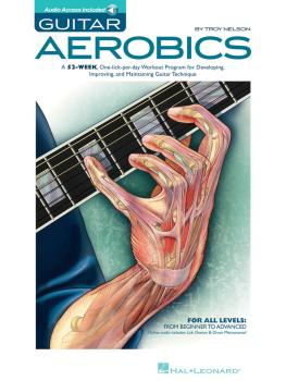 Guitar Aerobics: A 52-Week, One-Lick-Per-Day Workout Program for Devel (HL-00695946)