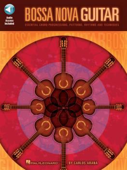 Bossa Nova Guitar: Essential Chord Progressions, Patterns, Rhythms and (HL-00695978)