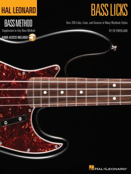 Bass Licks: Over 200 Licks, Lines, and Grooves in Many Rhythmic Styles (HL-00696035)