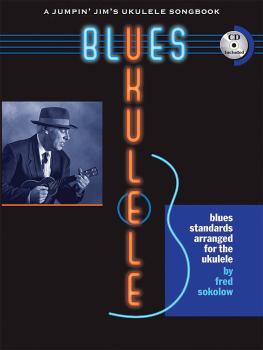 Blues Ukulele: A Jumpin' Jim's Ukulele Songbook (HL-00696064)
