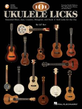 101 Ukulele Licks: Essential Blues, Jazz, Country, Bluegrass, and Rock (HL-00696373)