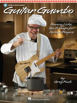 Guitar Gumbo: Savory Licks, Tips & Quips for Serious Players (HL-00696382)