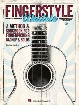 Fingerstyle Ukulele: A Method & Songbook for Fingerpicking Backup & So (HL-00696620)