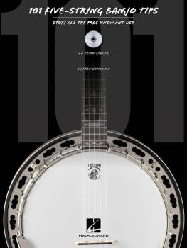 101 Five-String Banjo Tips: Stuff All the Pros Know and Use (HL-00696647)