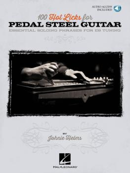 100 Hot Licks for Pedal Steel Guitar: Essential Soloing Phrases for E9 (HL-00696653)