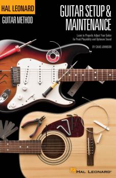 Hal Leonard Guitar Method - Guitar Setup & Maintenance: Learn to Prope (HL-00697427)