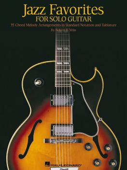 Jazz Favorites for Solo Guitar: Chord Melody Arrangements in Standard  (HL-00699278)