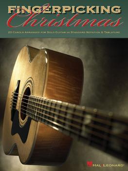 Fingerpicking Christmas: 20 Carols Arranged for Solo Guitar in Notes & (HL-00699599)