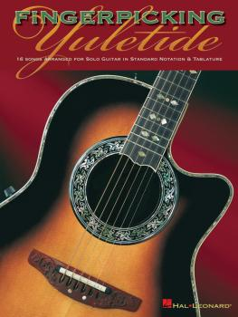 Fingerpicking Yuletide: 16 Songs Arranged for Solo Guitar in Standard  (HL-00699654)