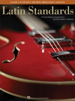 Latin Standards: Jazz Guitar Chord Melody Solos (HL-00699754)