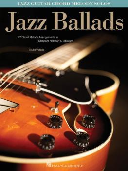 Jazz Ballads: Jazz Guitar Chord Melody Solos (HL-00699755)