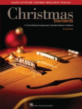 Christmas Standards: 27 Chord Melody Arrangements in Standard Notation (HL-00699823)