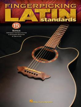 Fingerpicking Latin Standards: 15 Songs Arranged for Solo Guitar in St (HL-00699837)