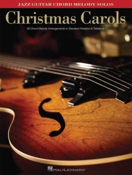 Christmas Carols: Jazz Guitar Chord Melody Solos (HL-00701697)