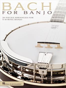 Bach for Banjo: 20 Pieces Arranged for 5-String Banjo (HL-00701903)