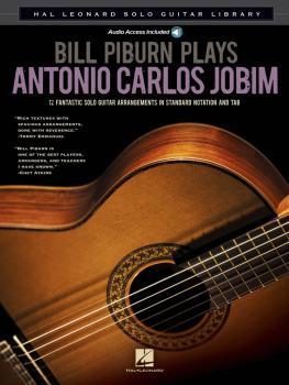 Bill Piburn Plays Antonio Carlos Jobim: Hal Leonard Solo Guitar Librar (HL-00703006)