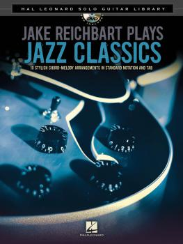 Jake Reichbart Plays Jazz Classics: Hal Leonard Solo Guitar Library (HL-00703317)