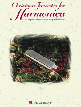 Christmas Favorites for Harmonica: 20 Popular Melodies for Easy Harmon (HL-00821036)
