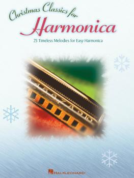 Christmas Classics for Harmonica: 25 Timeless Melodies for Easy Harmon (HL-00821037)