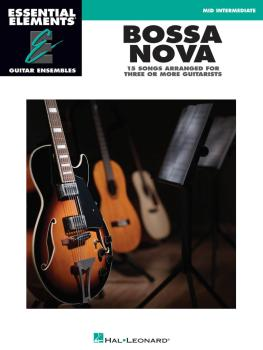 Bossa Nova - 15 Songs Arranged for Three or More Guitarists: Essential (HL-00865006)