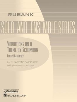 Variations on a Theme by Schumann: Baritone Sax Solo with Piano - Grad (HL-04477569)