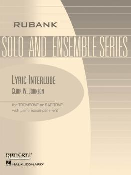 Lyric Interlude: Trombone/Baritone B.C. or T.C. with Piano - Grade 3 (HL-04477742)
