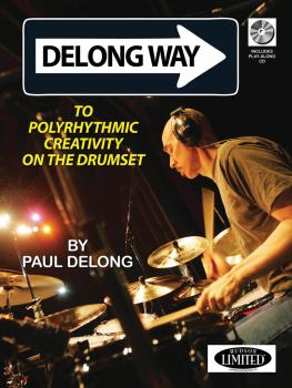 Delong Way: To Polyrhythmic Creativity on the Drumset (HL-06620139)