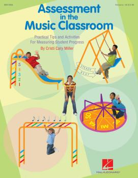 Assessment in the Music Classroom: Practical Tips and Activities for M (HL-09970956)